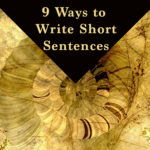 9 Ways to Write Brilliant Short Sentences