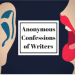 Anonymous Confessions of Writers