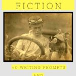 40 Writing Prompts and Ideas for Historical Fiction (with pictures!)
