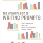The Mammoth Stockpile of Creative Writing Prompts