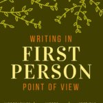 Writing in First Person: 4 Tricks and 6 Pitfalls
