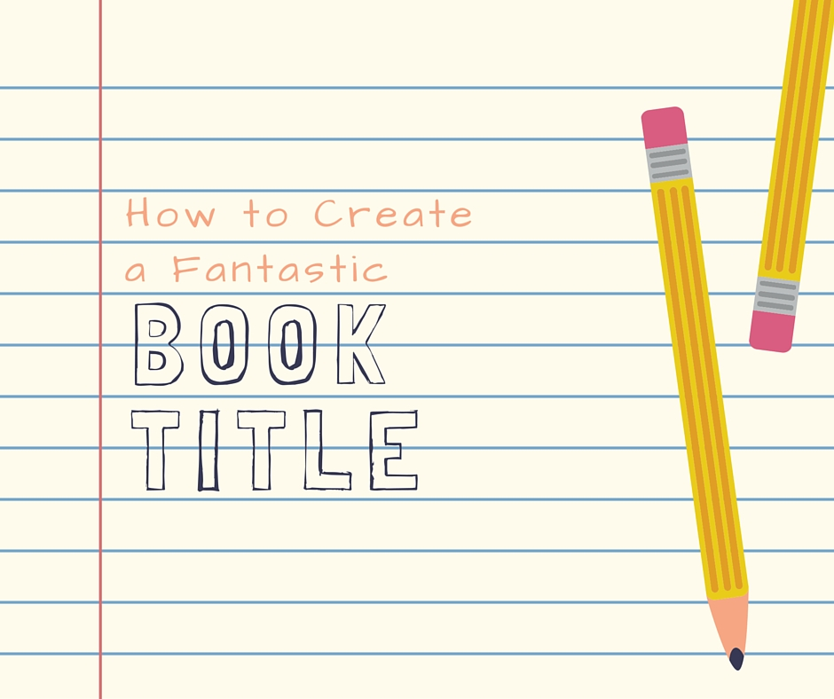 How To Create Brilliant Book Titles (With Examples)
