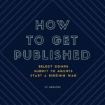 How to Get Your Novel Published (And Spark Bidding Wars)