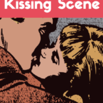 Steamy yet Sophisticated: How to Write the Perfect Kissing Scene