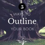 5 Ways to Write a Book Outline