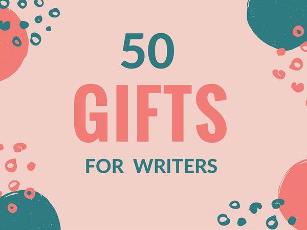 50 Gifts For Writers Saved Web