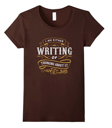 I am either writing or thinking about it t-shirt