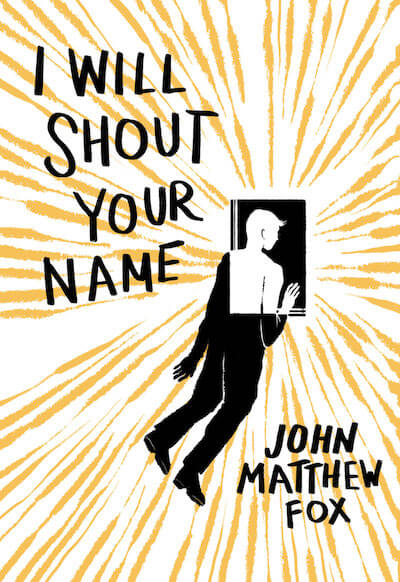 I Will Shout Your Name John Matthew Fox
