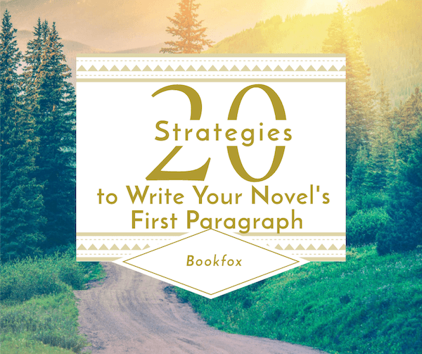 20 Strategies to Write Your Novel's First Paragraph