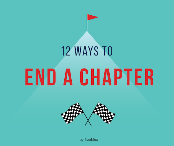 12 Ways to End a Chapter (With Brilliant Examples) - Bookfox