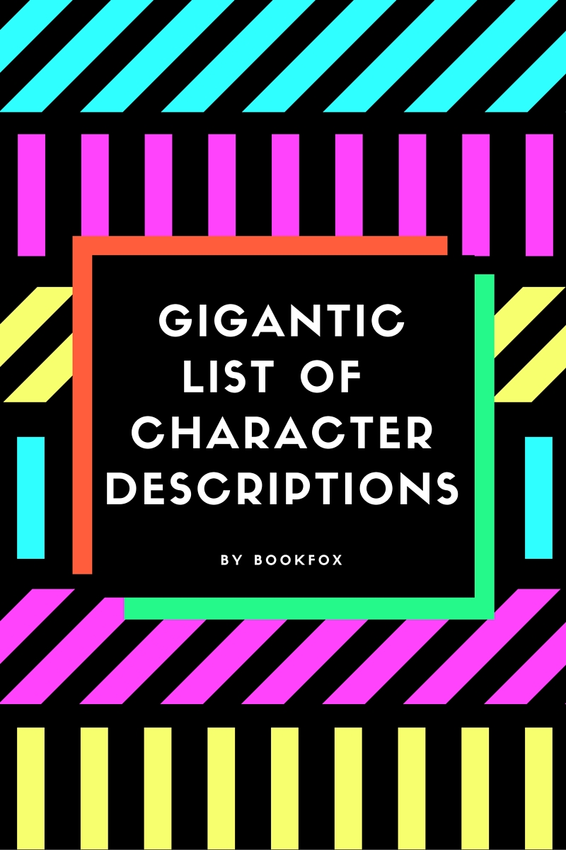 The Gigantic List of Character Descriptions - Bookfox