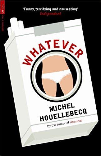 Whatever Michel Houellebecq